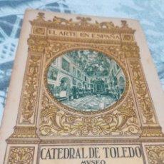 Libros antiguos: LIBRO EL ARTE EN ESPAÑA, CATEDRAL DE TOLEDO, MUSEO EDICIÓN THOMAS. Lote 186086026