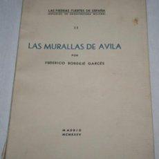 Libros antiguos: LAS MURALLAS DE AVILA, FEDERICO BORDEJE, ARQUITECTURA MILITAR, 1935, FIRMADO POR AUTOR, LIBRO. Lote 188701723