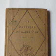 Libros antiguos: LA CATEDRAL DE BARCELONA. FELIU ELIAS. COLECCIO SANT JORDI. BARCINO 1926.. Lote 189968801