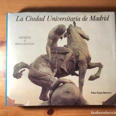 Libros antiguos: LA CIUDAD UNIVERSITARIA DE MADRID. GÉNESIS Y REALIZACIÓN. 1986 PILAR CHÍAS NAVARRO 341 PÁGINAS. Lote 190046827
