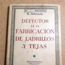 Libros antiguos: DEFECTOS EN LA FABRICACIÓN DE LADRILLOS Y TEJAS. SPINGLER, KARL. EDL: REVERTÉ, BARCELONA 1954, 1 EDI. Lote 92166335