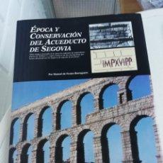 Libros antiguos: ÉPOCA Y CONSERVACIÓN DEL ACUEDUCTO DE SEGOVIA. Lote 190508667