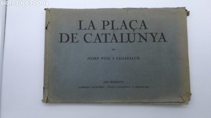 LA PLAÇA DE CATALUNYA 1927 FIRMADO POR EL ARQUITECTO PUIG Y CADAFALCH (Libros Antiguos, Raros y Curiosos - Bellas artes, ocio y coleccion - Arquitectura)