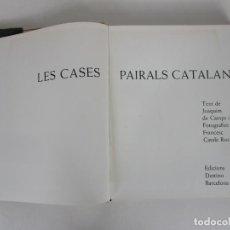 Libros antiguos: LES CASES PAIRALS CATALANES - CAMPS ARBOIX I CATALÀ ROCA - ED DESTINO - PRIMERA EDICIÓN 1965. Lote 191709201