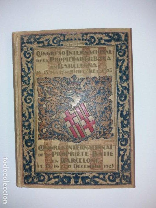 DECORATIVO CONGRESO INTERNACIONAL DE LA PROPIEDAD URBANA BARCELONA 1925 (Libros Antiguos, Raros y Curiosos - Bellas artes, ocio y coleccion - Arquitectura)