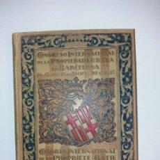 Libros antiguos: DECORATIVO CONGRESO INTERNACIONAL DE LA PROPIEDAD URBANA BARCELONA 1925. Lote 191874172