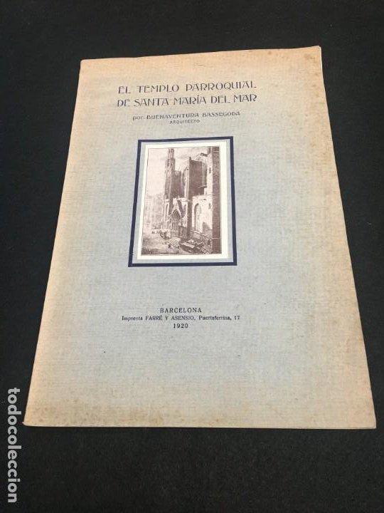 BUENAVENTURA BASSEGODA. EL TEMPLO PARROQUIAL DE SANTA MARIA DEL MAR. DEDICATORIA AUTÓGRAFA. 1920. (Libros Antiguos, Raros y Curiosos - Bellas artes, ocio y coleccion - Arquitectura)