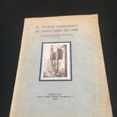 Libros antiguos: BUENAVENTURA BASSEGODA. EL TEMPLO PARROQUIAL DE SANTA MARIA DEL MAR. DEDICATORIA AUTÓGRAFA. 1920.. Lote 191991367