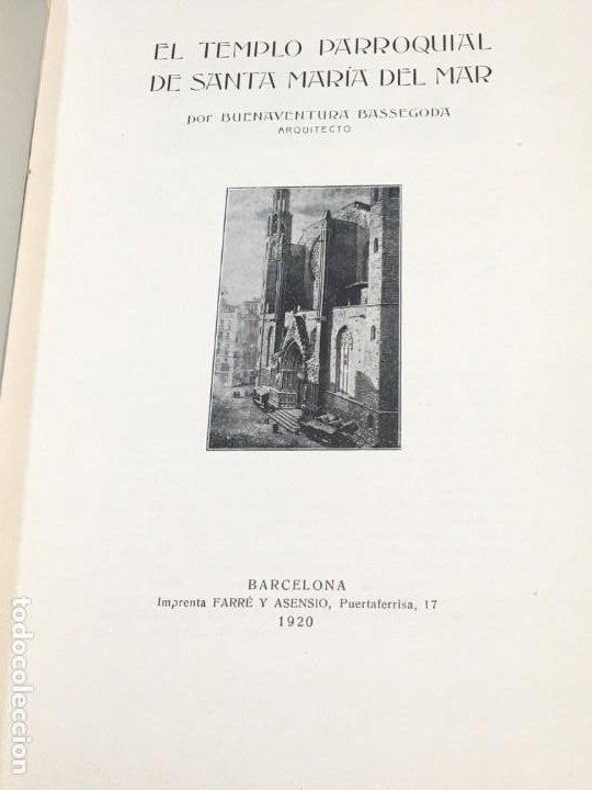 Libros antiguos: Buenaventura Bassegoda. El Templo Parroquial de Santa Maria del Mar. Dedicatoria Autógrafa. 1920. - Foto 3 - 191991367
