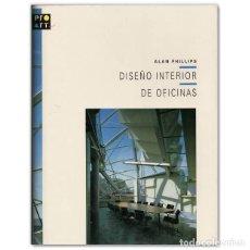 Libros antiguos: DISEÑO INTERIOR DE OFICINAS ALAN PHILLIPS EDITORIAL GUSTAVO GILI. Lote 192009868