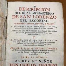 Libros antiguos: DESCRIPCIÓN DEL MONASTERIO DE SAN LORENZO DEL ESCORIAL. 1764. Lote 192338625
