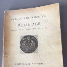 Libros antiguos: CATALOGUE DE L'EXPOSITION DU MOYEN AGE BIBLIOTEQUE NATIONALE 1926. Lote 192810798