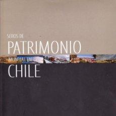 Libros antiguos: SITIOS DE PATRIMONIO MUNDIAL EN CHILE=WORLD HERITAGE SITES IN CHILE - OLIVOS, JOSEFINA- SIMONETTI, S. Lote 193463847