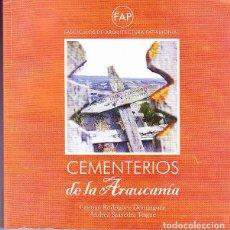Libros antiguos: CEMENTERIOS DE LA ARAUCANÍA. FASCÍCULOS DE ARQUITECTURA TRADICIONAL - RODRÍGUEZ DOMÍNGUEZ, CRISTIAN . Lote 193464337