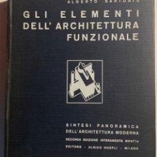 Libros antiguos: ALBERTO SARTORIS. GLI ELEMENTI DELL'ARCHITETTURA FUNZIONALE. ED. 1935. Lote 193553708
