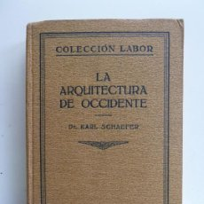 Livres anciens: LA ARQUITECTURA DE OCCIDENTE. KARL SCHAEFER. LABOR 1929. Lote 193807898
