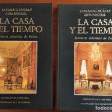 Libros antiguos: LA CASA Y EL TIEMPO. INTERIORES SEÑORIALES DE PALMA. PASCUAL/MURRAY. 2 TOMOS. OLAÑETA. MALLORCA 1991. Lote 193883995