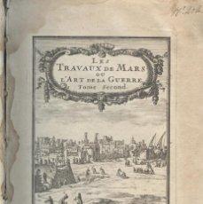 Libros antiguos: LES TRAVAUX DE MARS OU L'ART DE LA GUERRE DE ALLAIN MANESSON MALLET. Lote 194498481