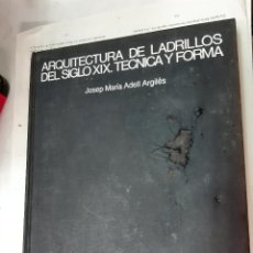 Libros antiguos: ARQUITECTURA DE LABRILLOS DEL SIGLO XIX. TECNICA Y FORMA JOSEP MARIA ASELL ARGILES . Lote 194577682