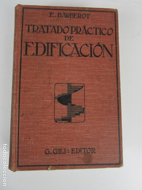 TRATADO PRÁCTICO DE EDIFICACIÓN - E. BARBEROT - ED GUSTAVO GILI - AÑO 1921 (Libros Antiguos, Raros y Curiosos - Bellas artes, ocio y coleccion - Arquitectura)