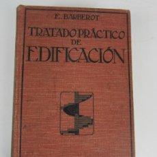 Libros antiguos: TRATADO PRÁCTICO DE EDIFICACIÓN - E. BARBEROT - ED GUSTAVO GILI - AÑO 1921. Lote 194605231