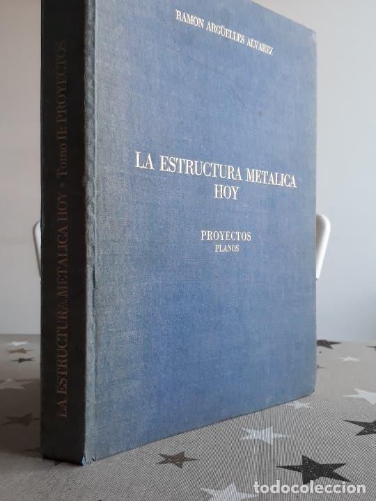 LIBRO LA ESTRUCTURA METÁLICA HOY RAMÓN ARGÜELLES (Libros Antiguos, Raros y Curiosos - Bellas artes, ocio y coleccion - Arquitectura)