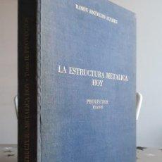 Libros antiguos: LIBRO LA ESTRUCTURA METÁLICA HOY RAMÓN ARGÜELLES. Lote 194638710