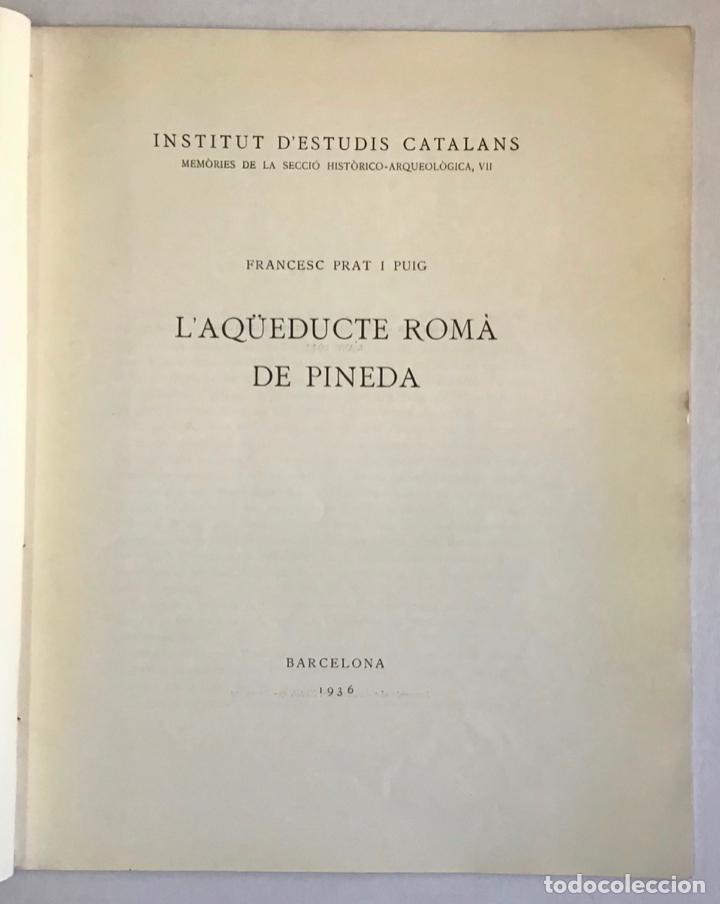 Libros antiguos: LAQÜEDUCTE ROMÀ DE PINEDA. - PRAT I PUIG, Francesc. - Foto 2 - 194681311