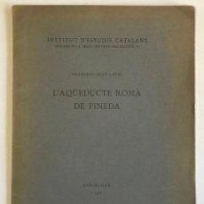 Libros antiguos: L'AQÜEDUCTE ROMÀ DE PINEDA. - PRAT I PUIG, FRANCESC.. Lote 194681311
