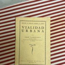 Libros antiguos: VIALIDAD URBANA, POR. INGENIERO DE CAMINOS. JOSE CABESTANY 1926. Lote 194704136