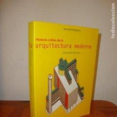 Libros antiguos: HISTORIA CRÍTICA DE LA ARQUITECTURA MODERNA - KENNETH FRAMPTON - GUSTAVO GILI, MUY BUEN ESTADO. Lote 195362490