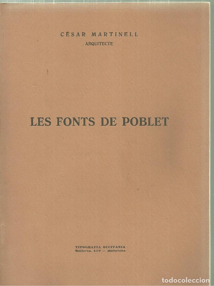3477.-LES FONT DE POBLET -CESAR MARTINELL ARQUITECTE - TIPOGRAFIA OCCITANIA (Libros Antiguos, Raros y Curiosos - Bellas artes, ocio y coleccion - Arquitectura)