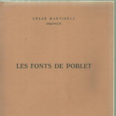 Libros antiguos: 3477.-LES FONT DE POBLET -CESAR MARTINELL ARQUITECTE - TIPOGRAFIA OCCITANIA. Lote 195690063
