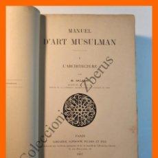 Libros antiguos: MANUEL D'ART MUSULMAN . TOMO I . L'ARCHITECTURE - H. SALADIN. Lote 195889591