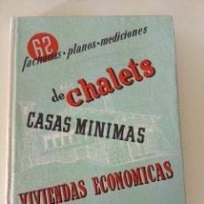 Libros antiguos: FACHADAS PLANOS MEDICIONES DE CHALETS. CASAS MINIMAS. VIVIENDAS ECONOMICAS-ED. CEAC-1967-TAPA DURA. Lote 196516761