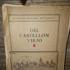 Libros antiguos: DEL CASTELLÓN VIEJO. Lote 196654966