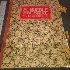 Libros antiguos: ANTIGUA CARPETA CON LAMINAS - EL MUEBLE COLONIAL Y OTROS ESTILOS , LEER DESCRIPCION. Lote 197261025