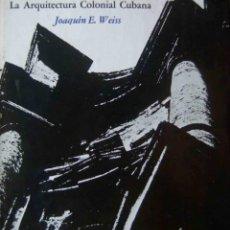 Libros antiguos: LA ARQUITECTURA COLONIAL CUBANA (2 TOMOS) . Lote 197580530