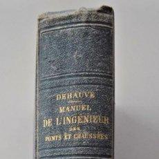 Libros antiguos: MANUEL DE L´INGÉNIEUR DES PONTS ET CHAUSSÉES - ATLAS COMPLETO - A. DEBAUVE - PARÍS AÑO 1878. Lote 197646875