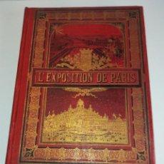 Libros antiguos: ESPECTACULAR EXPOSICION UNIVERSAL PARIS 1900 MONUMENTAL LIBRO. Lote 198258843