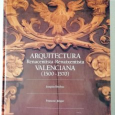Libros antiguos: ARQUITECTURA RENANCETISTA VALENCIANA (1500-1570). Lote 198456273
