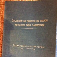 Libros antiguos: COLECCION DE MODELOS DE TRAMOS METALICOS PARA CARRETERAS 1921 (ORIGINALES). Lote 198884572