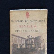 Livres anciens: JOSÉ ANDRÉS VAZQUEZ. EL BARRIO DE SANTA CRUZ DE SEVILLA. CIUDAD-JARDIN. MADRID, 1919.. Lote 198920520