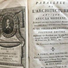 Libros antiguos: PARALLELE DE L ARCHITECTURE ANTIQUE ET DE LA MODERNE, 1766. FRÉART DE CHANTELOU/JOMBERT.. Lote 201622712
