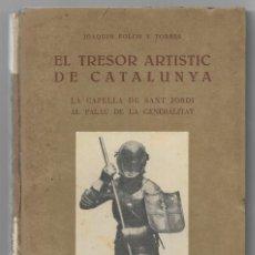 Libros antiguos: TRESOR ARTISTIC DE CATALUNYA, EL. LA CAPELLA DE SANT JORDI AL PALAU DE LA GENERALITAT. 1931. Lote 201998408