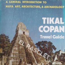 Libros antiguos: TIKAL COPAN -INTRODUCCIÓN GENERAL AL ARTE MAYA , ARQUITECTURA Y ARQUEOLOGIA - AMERICA CENTRAL . Lote 202408676