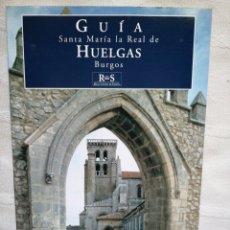 Libros antiguos: GUIA SANTA MARIA LA REAL DE HUELGAS. BURGOS. MARÍA JESÚS HERRERO SANZ PATRIMONIO NACIONAL 2006 IN. Lote 204333670