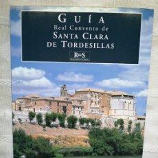 Libros antiguos: GUIA. REAL CONVENTO DE SANTA CLARA DE TORDESILLAS - CARMEN GARCIA FRIAS CHECA IN 4º RUSTICA ILUSTRAD. Lote 204334092