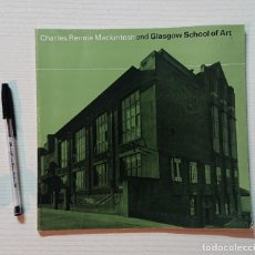 Libros antiguos: CHARLES RENNIE MACKINTOSH AND GLASGOW SCHOOL OF ART. Lote 205130227