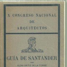 Libros antiguos: 3593.- GUIA DE SANTANDER-ELIAS ORTIZ DE LA TORRE-X CONGRESO NACIONAL DE ARQUITECTOS. Lote 205298903